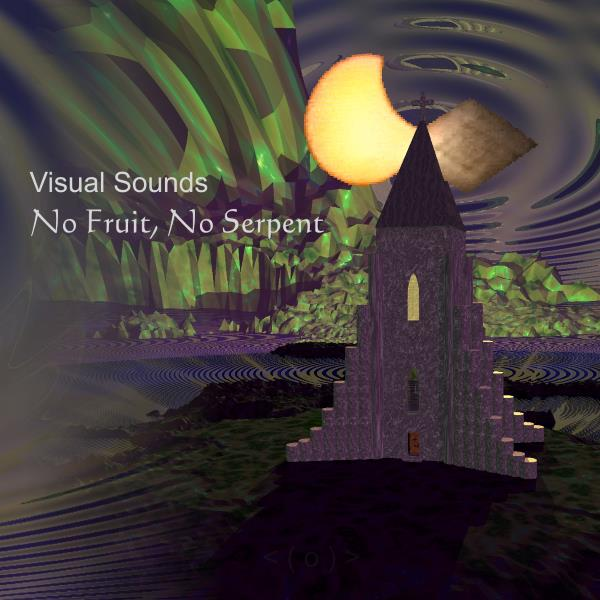Visual Sounds < ( o ) > - No Fruit, No Serpent