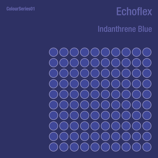 Echoflex: ColourSeries 01: Indanthrene Blue EP
